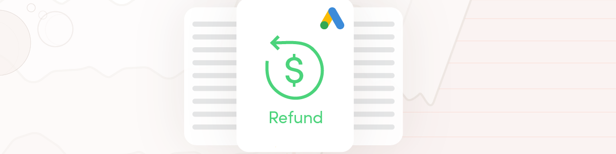 How to claim a Google Ads refund for invalid traffic